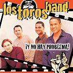Los Toros Band Y No Hay Problema