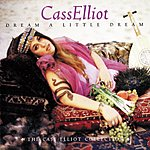 Cass Elliot Dream A Little Dream: The Cass Elliott Collection