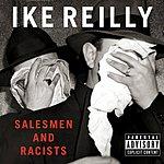 Ike Reilly Salesmen & Racists (Parental Advisory)