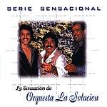 La Solucion Serie Sensacional Tropical Orquesta La Solucion