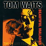 Tom Waits Beautiful Maladies
