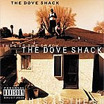 Dove Shack This Is The Shack (Parental Advisory)