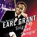 Earl Grant Singin' & Swingin': The Best Of Earl Grant