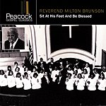Rev. Milton Brunson Sit At His Feet And Be Blessed
