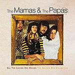 The Mamas & The Papas All The Leaves Are Brown: The Golden Era Collection