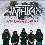 Anthrax Attack Of The Killer B's (Edited)
