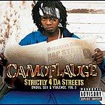 Camoflauge Strictly 4 Da Streets: Drugs, Sex & Violence, Vol.1 (Parental Advisory)