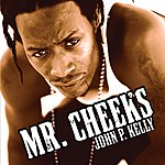 Mr. Cheeks John P. Kelly (Edited)