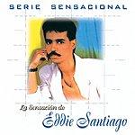 Eddie Santiago Serie Sensacional Tropical Eddie Santiago