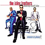 The Isley Brothers Mission To Please