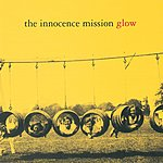 The Innocence Mission Glow