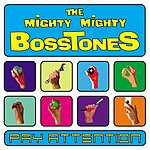 The Mighty Mighty Bosstones Pay Attention (Edited)