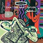 Sam Taylor Swingsation: Sam 'The Man' Taylor