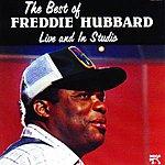 Freddie Hubbard The Best Of Freddie Hubbard, Live And In Studio