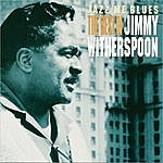 Jimmy Witherspoon Jazz Me Blues: The Best Of Jimmy Witherspoon (Remastered)