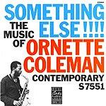 Ornette Coleman Something Else!!!!: The Music Of Ornette Coleman (Remastered)