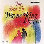 Wayne King & His Orchestra The Best Of Wayne King And His Orchestra - Vol.1