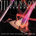 J.J. Johnson Standards - Live At The Village Vanguard