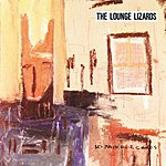The Lounge Lizards No Pain For Cakes