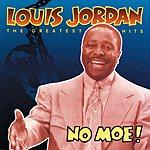 Louis Jordan No Moe! Louis Jordan's Greatest Hits