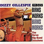 Dizzy Gillespie Birks Works/The Verve Big-Band Sessions