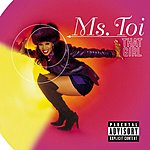 Ms. Toi That Girl (Parental Advisory)