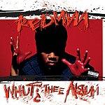 Redman Whut? The Album (Parental Advisory)