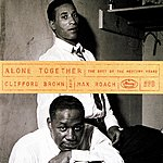 Clifford Brown Alone Together: The Best of The Mercury Years