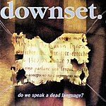 Downset Do We Speak A Dead Language