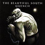 The Beautiful South Quench