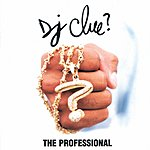 DJ Clue? The Professional (Edited)
