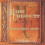 Mark Chesnutt Greatest Hits
