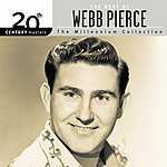 Webb Pierce 20th Century Masters - The Millennium Collection: The Best Of Webb Pierce