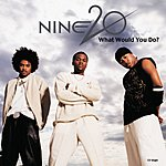 Nine20 What Would You Do?