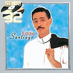 Eddie Santiago Serie 32: Eddie Santiago