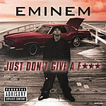 Eminem Just Don't Give A Fuck (Maxi-Single) (Parental Advisory)