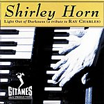 Shirley Horn Light Out Of Darkness: A Tribute To Ray Charles