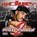 DJ Clue? The Professional 2 (Parental Advisory)
