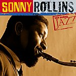 Sonny Rollins Ken Burns Jazz Collection: Sonny Rollins