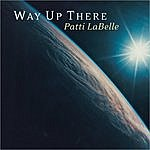 Patti LaBelle Way Up There