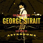 George Strait For The Last Time: Live From The Astrodome