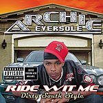 Archie Eversole Ride Wit Me Dirty South Style (Parental Advisory)