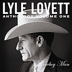 Lyle Lovett Anthology Vol.1 Cowboy Man
