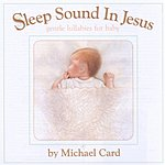 Michael Card Sleep Sound In Jesus