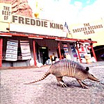 Freddie King The Best Of Freddie King: The Shelter Records Years
