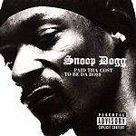 Snoop Dogg Paid Tha Cost To Be Da Boss (Parental Advisory)