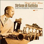 Stefano Di Battista Round About Roma
