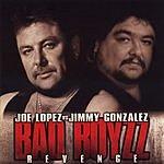 Joe Lopez Bad Boyzz Revenge