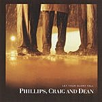 Phillips, Craig & Dean Let Your Glory Fall