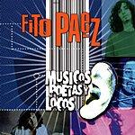 Fito Páez Musicos Poetas Y Locos